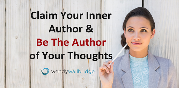 Claim Your Inner Authority and Be the Author of Your Thoughts